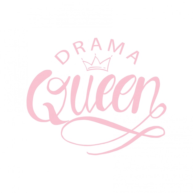 Drama queen hand schriftzug Premium Vektoren