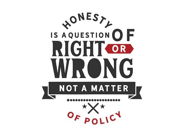 Ehrlichkeit ist eine frage von richtig oder falsch Premium Vektoren