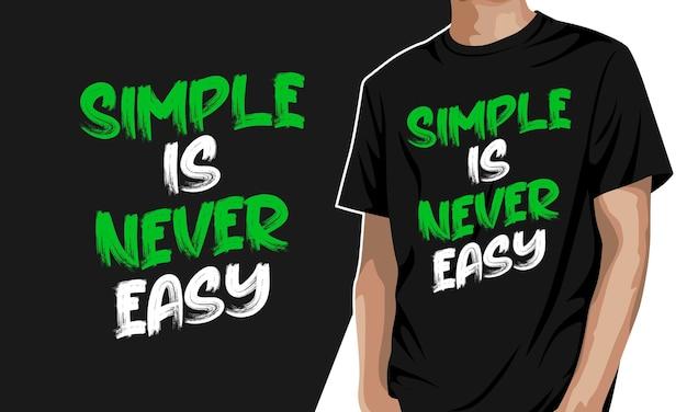 Einfach ist nie einfach - grafisches t-shirt Premium Vektoren