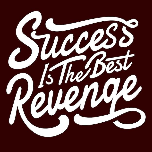 Erfolg ist die beste rache Premium Vektoren