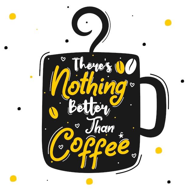 Es gibt nichts schöneres als kaffee Premium Vektoren