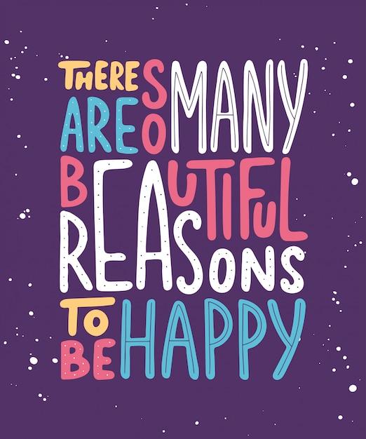 Es gibt so viele schöne gründe, glücklich zu sein. Premium Vektoren