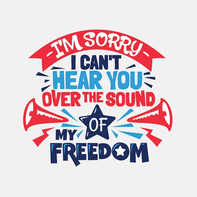 Es tut mir leid, dass ich dich nicht über den klang meiner freiheit hinweg hören kann Premium Vektoren