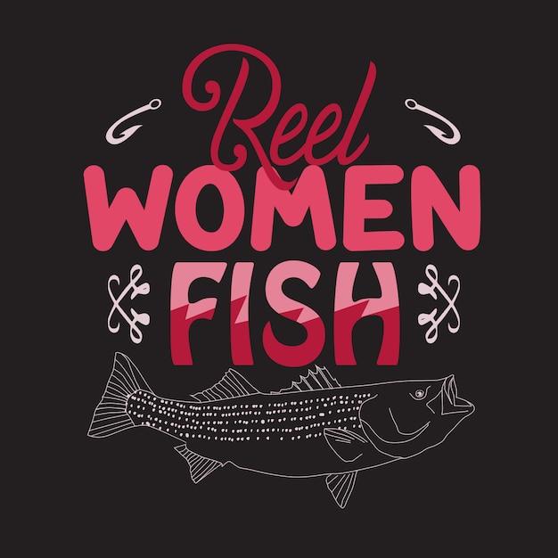 Fischen-zitat und sprichwort. echte frauen fischen Premium Vektoren