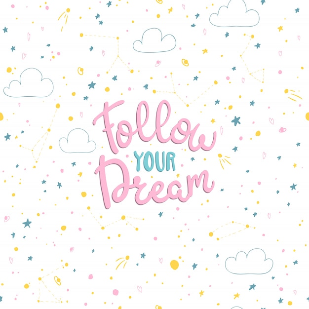Folge deinen träumen. schriftzug auf dem hintergrund eines nahtlosen musters mit raum im skandinavischen handgezeichneten stil Premium Vektoren