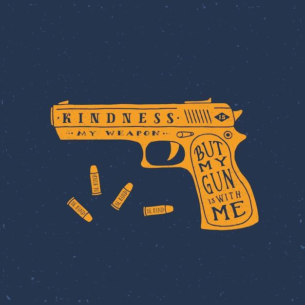 Freundlichkeit ist meine waffe abstrakte retro-karte, etikett oder logo-vorlage. pistole und kugeln silhouetten mit typografischem zitat. grunge texturen. Premium Vektoren