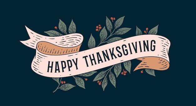 Frohes thanksgiving. retro grußkarte mit band und text glücklich thanksgiving. altes bandbanner im gravurstil für glücklichen erntedankfest Premium Vektoren