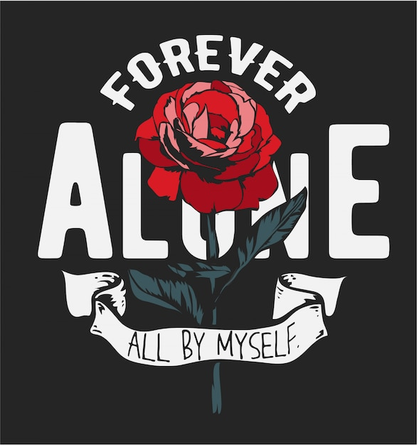 Für immer allein slogan und rote rose blume grafik Premium Vektoren