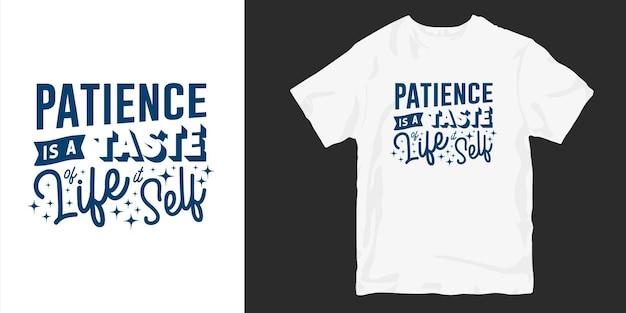 Geduld ist ein vorgeschmack auf das leben selbst. inspirierende güte t-shirt design zitiert slogan typografie Premium Vektoren