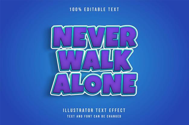 Gehen sie niemals alleine, 3d bearbeitbarer texteffekt lila abstufung blau comic-textstil Premium Vektoren