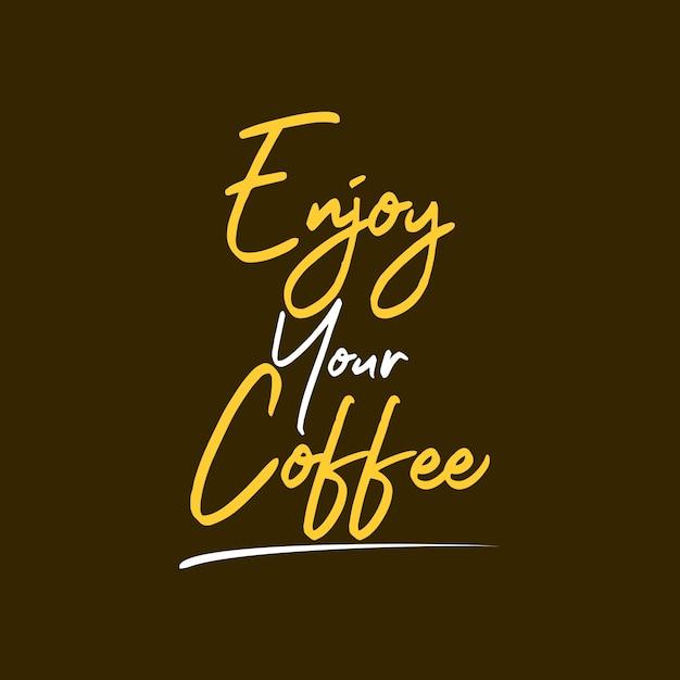 Genieß deinen kaffee Premium Vektoren