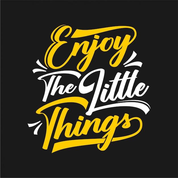 Genieße die kleinen dinge - typografie Premium Vektoren