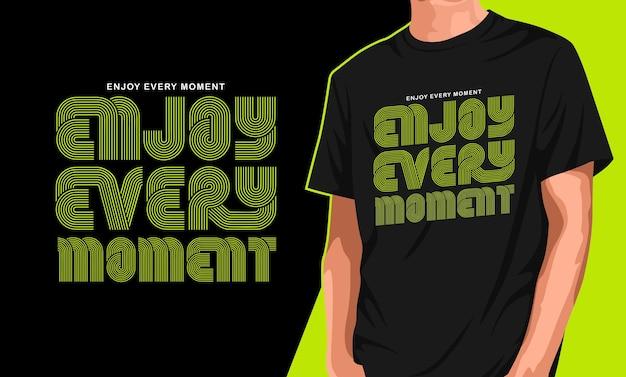Genieße jeden moment t-shirt design Premium Vektoren