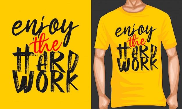 Genießen sie die harte arbeit, die typografiezitate beschriftet Premium Vektoren