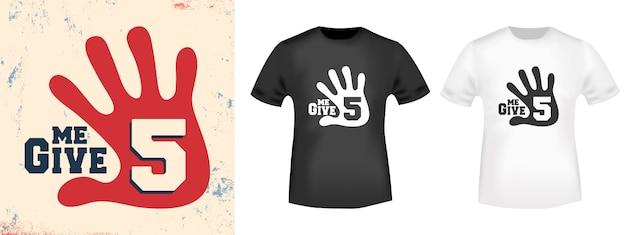 Gib mir 5 t-shirt druckstempel Premium Vektoren