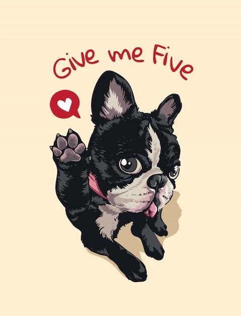 Gib mir fünf slogan mit niedlichem hund mit auf bein hoch illustration Premium Vektoren