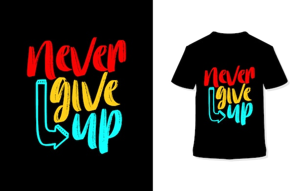 Gib nie auf. stilvolles typografie-t-shirt. Premium Vektoren