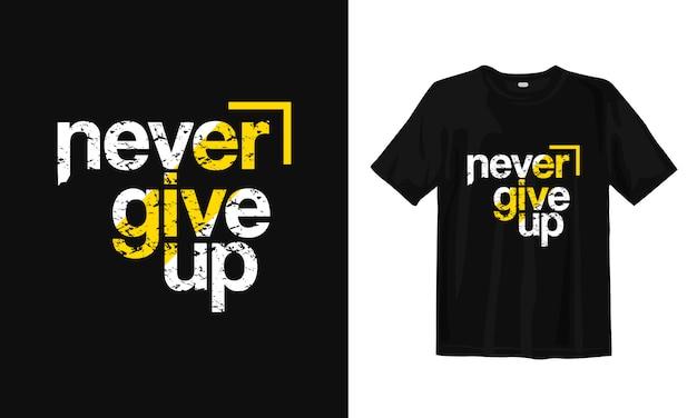 Gib niemals auf. inspirierende zitate t-shirt design Premium Vektoren