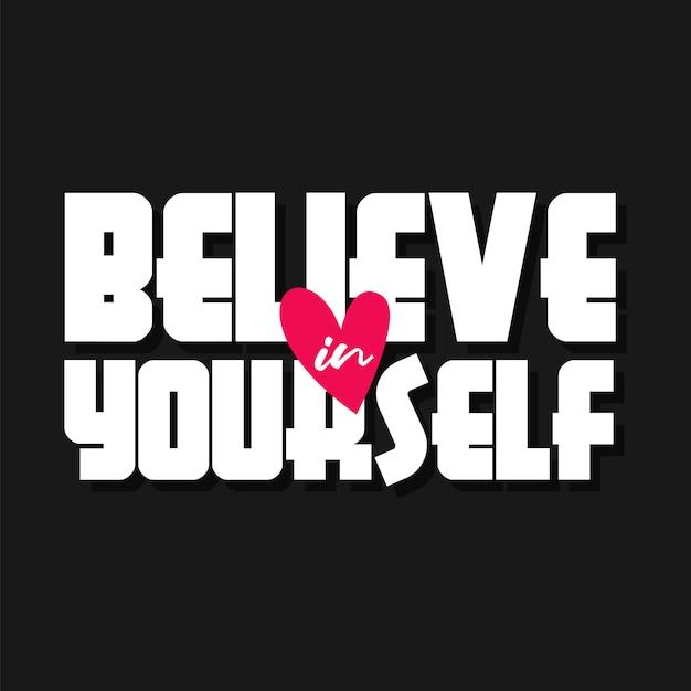 Glaube An Dich Selbst Indem Du Motivierende Zitate Schreibst Premium Vektor