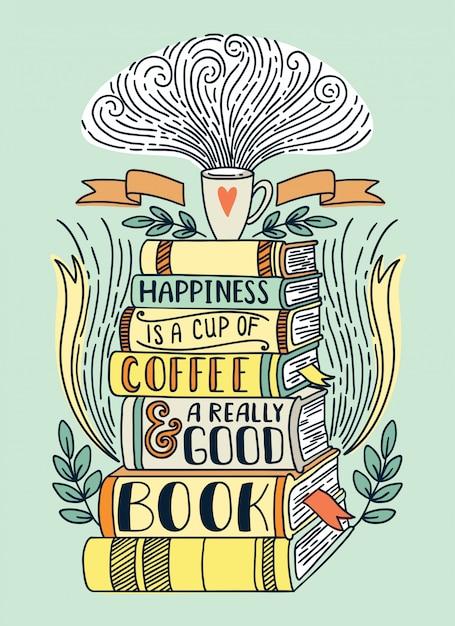 Glück ist eine tasse kaffee und ein wirklich gutes buch Premium Vektoren