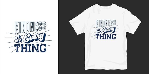 Güte ist alles. freundlichkeit t-shirt design zitiert slogan typografie. Premium Vektoren