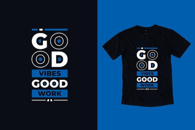 Gute stimmung gute arbeit moderne inspirierende zitate t-shirt design Premium Vektoren