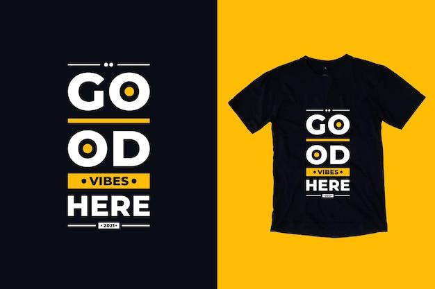 Gute stimmung hier moderne typografie geometrische beschriftung inspirierende zitate t-shirt design Premium Vektoren