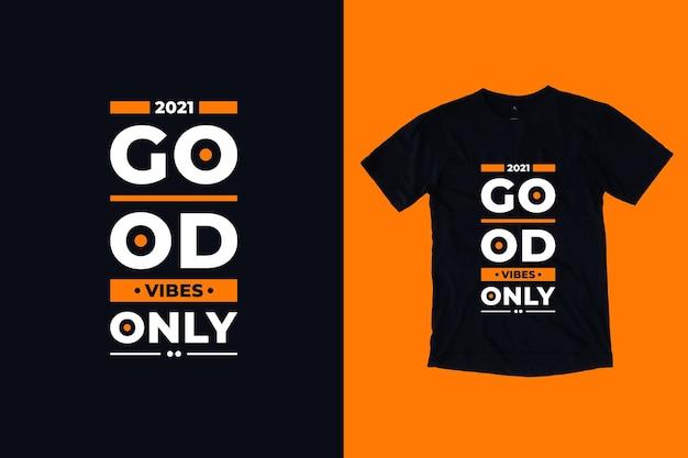Gute stimmung nur moderne zitate t-shirt design Premium Vektoren