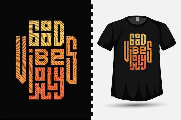 Gute stimmung nur quadratische vertikale typografie schriftzug t-shirt design-vorlage für druck t-shirt mode kleidung und poster Premium Vektoren