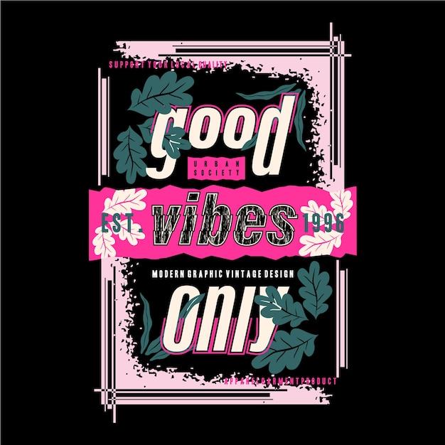 Gute stimmung nur slogan grafik typografie design Premium Vektoren