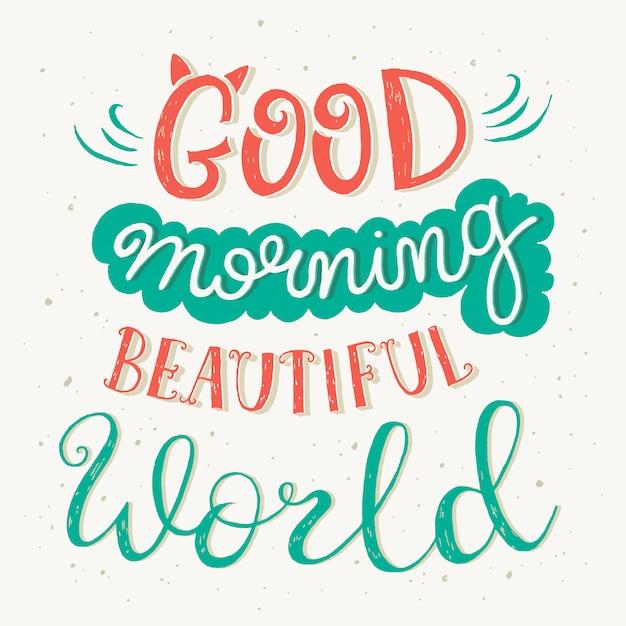 Guten Morgen Schöne Welt Schriftzug Zitat Premium Vektor