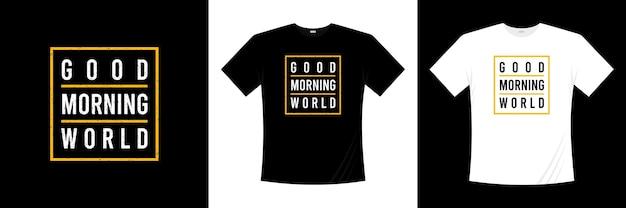 Guten morgen welt typografie t-shirt design Premium Vektoren