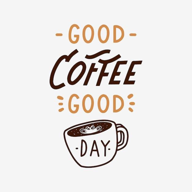 Guter kaffee-guter tageshandbeschriftungs-zitat Premium Vektoren