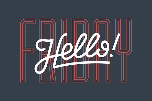Hallo. beschriftung für, plakat- und aufkleberkonzept mit text hallo freitag. symbol nachricht hallo auf weißem hintergrund. kalligraphische einfache beschriftung für banner, plakat, web. illustration Premium Vektoren