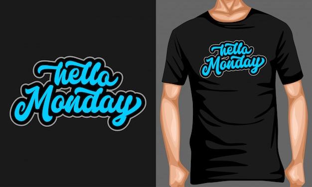 Hallo montag schriftzug typografie für t-shirt-design Premium Vektoren