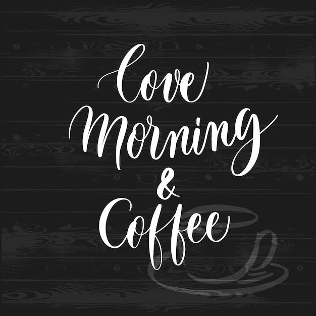 Hand skizzierte hauptliebesmorgen- und -kaffeetypographie Premium Vektoren