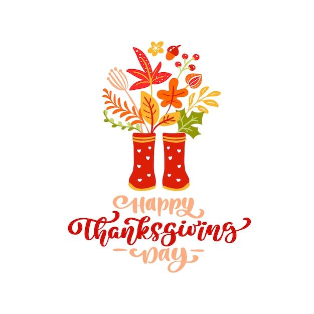 Handgezeichnete thanksgiving day schriftzug mit blättern und roten gummistiefeln Premium Vektoren