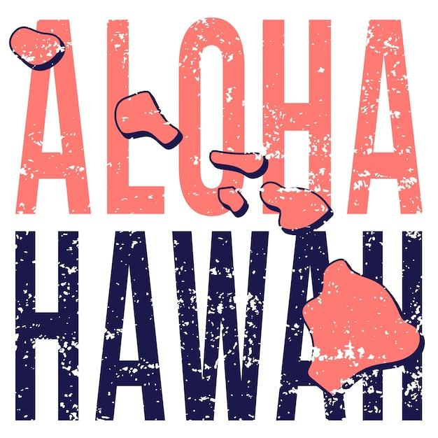 Hawaii state map poster. grunge-stil mit typografie aloha hawaii auf kartenförmigem altem grunge. Premium Vektoren
