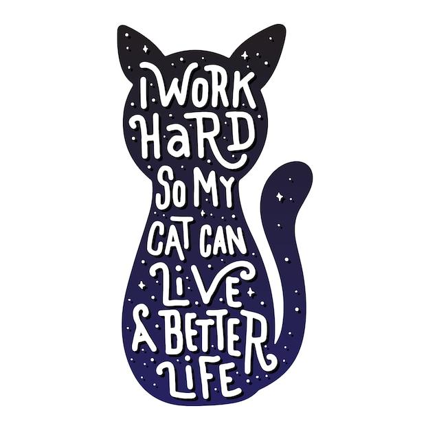 Ich arbeite hart, damit meine katze ein besseres leben führen kann Premium Vektoren