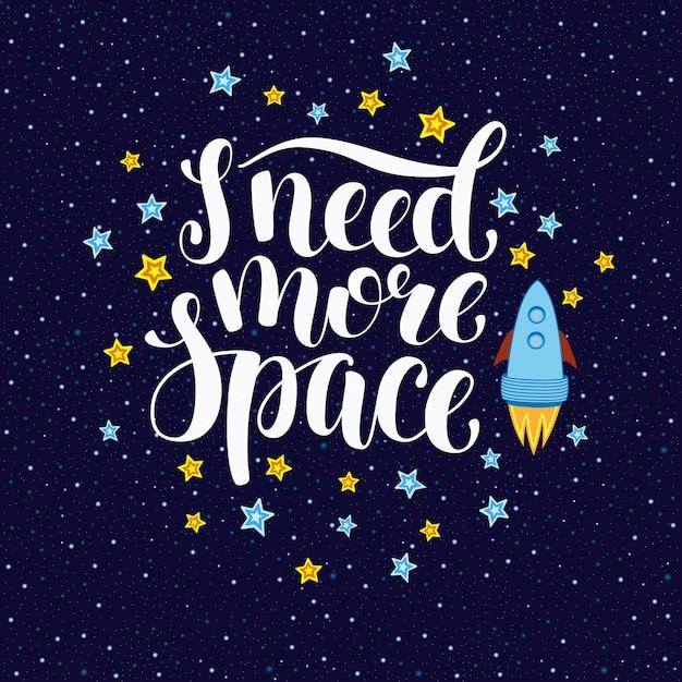 Ich brauche mehr platz, ein inspirierendes zitat mit sternen und raketen Premium Vektoren