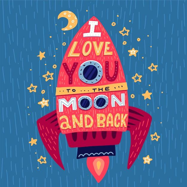 Ich liebe dich bis zum mond und zurück. hand gezeichnetes plakat mit rakete und romantischer phrase. Premium Vektoren