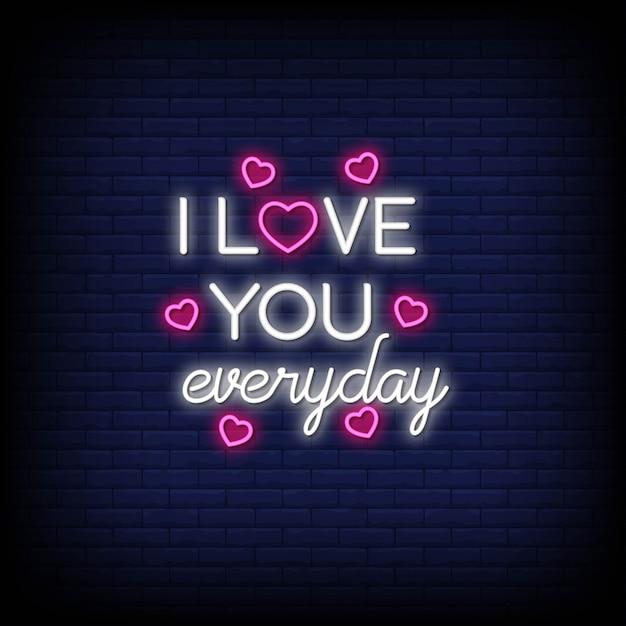 Ich liebe dich jeden tag für poster im neonstil. romantische zitate und wort in der leuchtreklame style.d, helle fahne, grußkarte, flieger, plakate Premium Vektoren