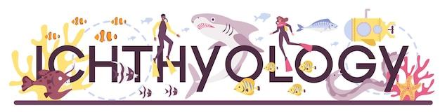 Ichthyologe typografisches wort. wissenschaftler der meeresfauna. praktisches studium des zoologiezweigs, das sich dem studium der fische widmet. isolierte vektorillustration Premium Vektoren