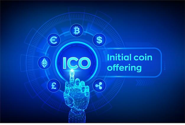 Ico. erstes münzangebot. kryptowährung und globaler e-commerce. fintech, finanzhandel auf virtuellem bildschirm. roboterhand, die digitale schnittstelle berührt. illustration. Premium Vektoren