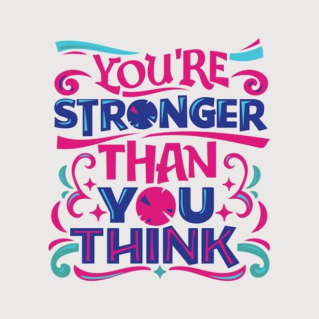 Inspirierend und motivationszitat. du bist stärker als du denkst Premium Vektoren