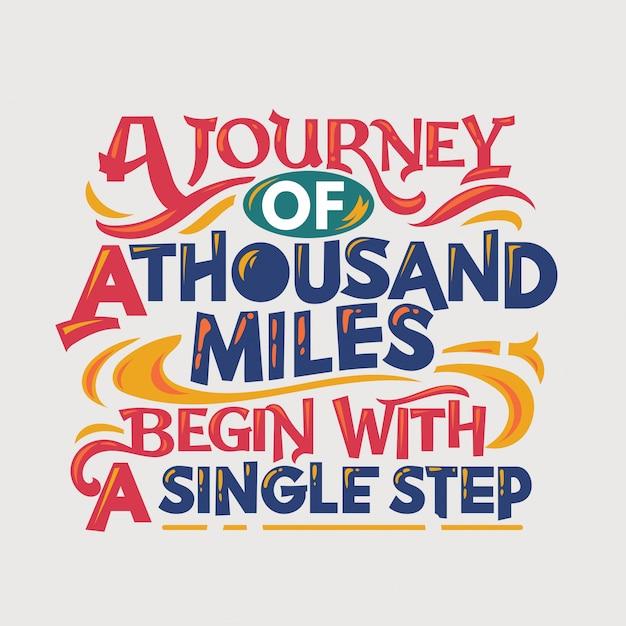 Inspirierend und motivationszitat. eine reise von tausend meilen beginnt mit einem einzigen schritt Premium Vektoren