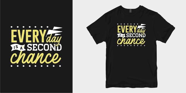 Jeder tag ist eine zweite chance. freundlichkeit t-shirt design zitiert slogan typografie Premium Vektoren