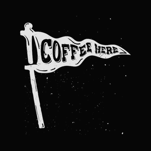 Kaffee hier - stilisiertes logo für cafés, restaurants. hand gezeichneter wimpel mit beschriftung nach innen Premium Vektoren