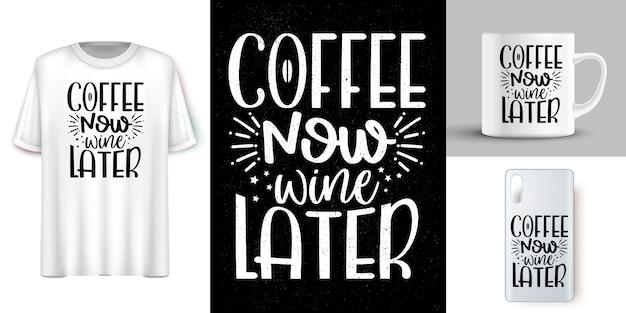 Kaffee jetzt wein lalter. schriftzug zitiert entwurf für t-shirt. motivierende wörter t-shirt design. handgezeichnete schriftzug t-shirt design Premium Vektoren