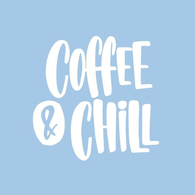 Kaffee und chill-zitat handgeschrieben mit funky kursiver kalligraphischer schrift Premium Vektoren
